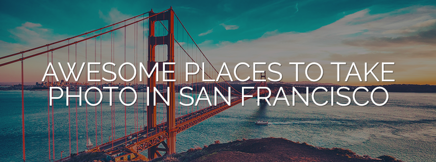 13 Awesome Places to take photos in San Francisco
